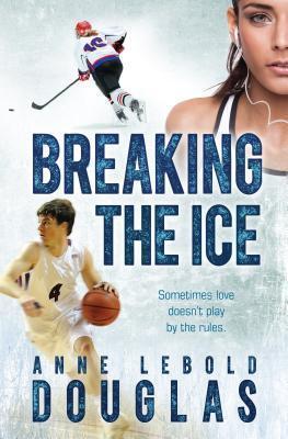 Breaking the Ice Anne Lebold Douglas