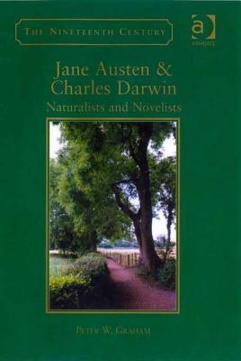 Jane Austen & Charles Darwin: Naturalists and Novelists Peter W. Graham