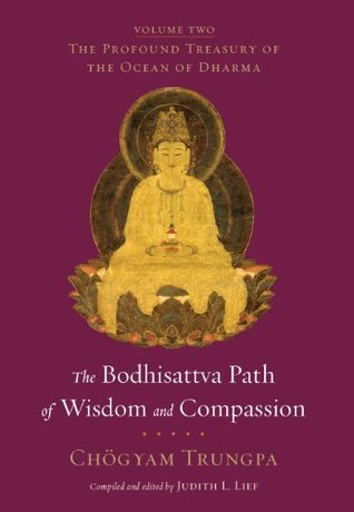 The Bodhisattva Path of Wisdom and Compassion (volume 2): The Profound Treasury of the Ocean of Dharma  by  Chögyam Trungpa