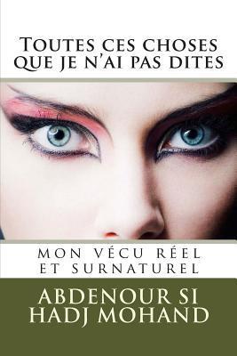 Les Maquisards de Premiere Heure: La Guerre En Haute Kabylie(1954-1962)  by  Abdenour Si Hadj Mohand