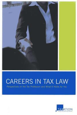 Careers in Tax Law: Perspectives on the Tax Profession and What It Holds for You John Gamino