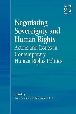 Negotiating Sovereignty and Human Rights  by  Noha Shawki