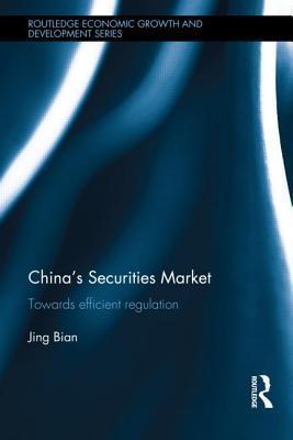 Chinas Securities Market: Towards Efficient Regulation Jing Bian