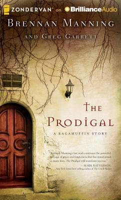 Prodigal, The: A Ragamuffin Story  by  Brennan Manning