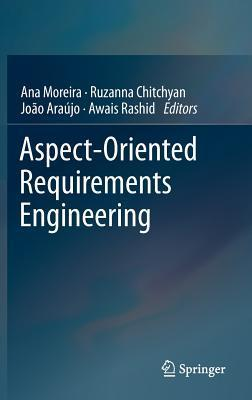 Aspect-Oriented Requirements Engineering Ana Moreira