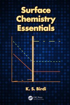 Surface Chemistry Essentials  by  K.S. Birdi