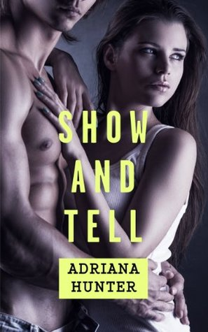 Show And Tell  by  Adriana Hunter