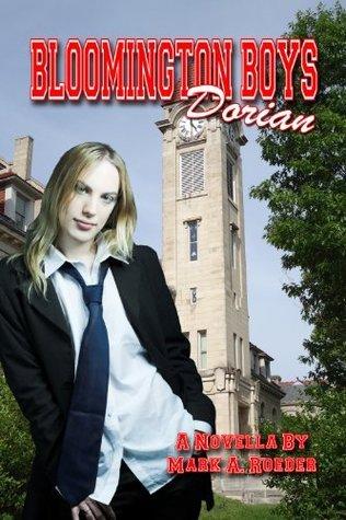Bloomington Boys: Dorian  by  Mark A. Roeder