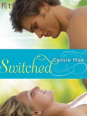 Switched Cassie Mae