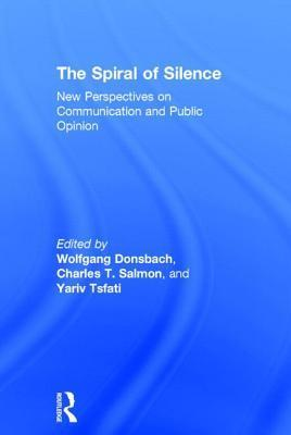 The Spiral of Silence: New Perspectives on Communication and Public Opinion Wolfgang Donsbach