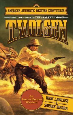 High Lawless & Savage Sierra T.V. Olsen