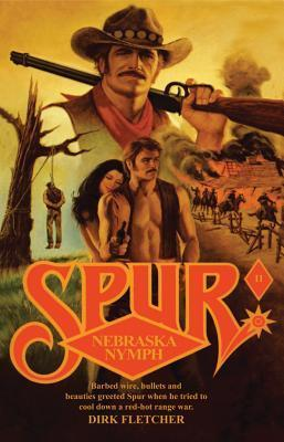 Nebraska Nymph (Spur #11)  by  Dirk Fletcher