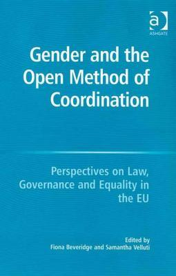 Gender and the Open Method of Coordination: Gender and the Open Method of Coordination  by  Fiona Beveridge