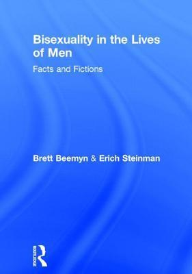 Bisexuality in the Lives of Men: Facts and Fictions Brett Beemyn
