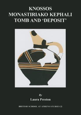 Knossos Monastiriako Tomb and Deposit  by  Laura Preston