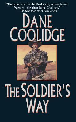 Soldiers Way, The  by  Dane Coolidge