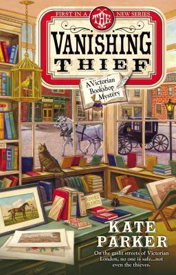 The Vanishing Thief (Victorian Bookshop Mystery, #1) Kate   Parker