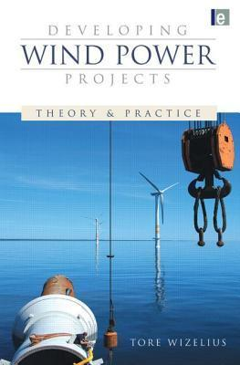 Developing Wind Power Projects: Theory and Practice Tore Wizelius