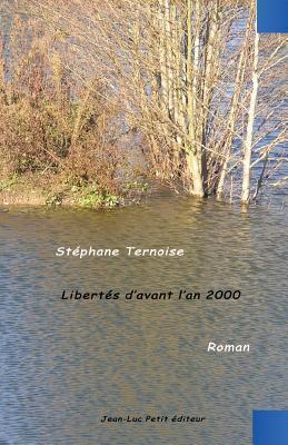 Libertes DAvant LAn 2000  by  Stephane Ternoise