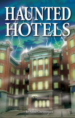 Haunted Hotels  by  Jo-Anne Christensen