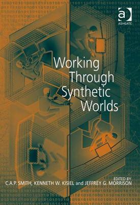 Working Through Synthetic Worlds  by  C.A.P. Smith