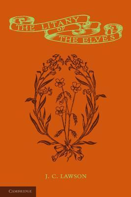 The Litany of the Elves J C Lawson