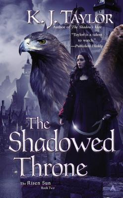The Shadowed Throne  by  K.J. Taylor
