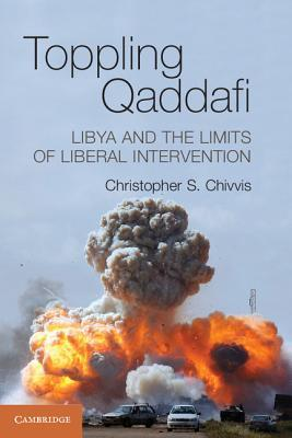 Libyas Post-Qaddafi Transition: The Nation-Building Challenge  by  Christopher S. Chivvis