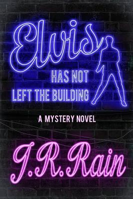 Elvis Has Not Left the Building (a Mystery Novel)  by  J.R. Rain