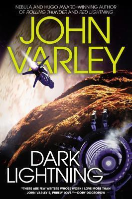 Dark Lightning (Thunder and Lightning, #4)  by  John Varley