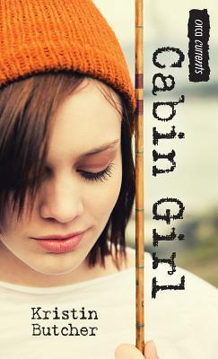 Cabin Girl  by  Kristin Butcher