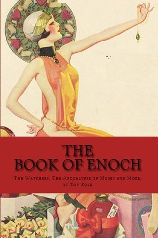 The Book of Enoch: The Watchers, The Apocalypse of Moses and More...  by  Tov Rose