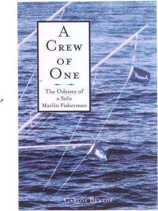 A Crew of One  by  Carlos Bentos