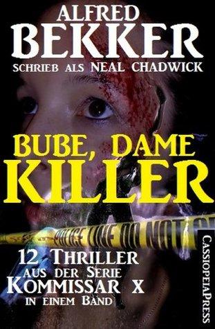 Bube, Dame, Killer (Zwölf Thriller aus der Serie KOMMISSAR X in einem Band)  by  Alfred Bekker