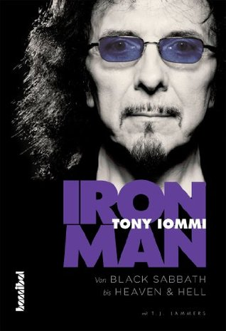Iron Man - Von Black Sabbath bis Heaven & Hell Tony Iommi