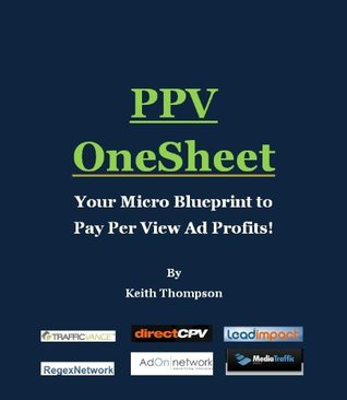 PPV OneSheet - Your Blueprint to Pay Per View Ad Profits! Keith Thompson