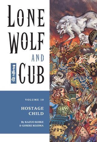Lone Wolf and Cub Vol. 10: Hostage Child  by  Kazuo Koike