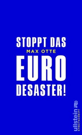 Stoppt das Euro-Desaster! Max Otte