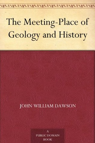 Lectures Notes on Geology and Outline of the Geology of Canada John William Dawson