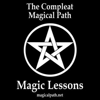 The Compleat Magical Path Magic Lessons John Cross