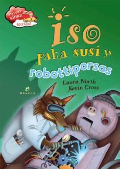 Iso paha susi ja robottiporsas Laura North