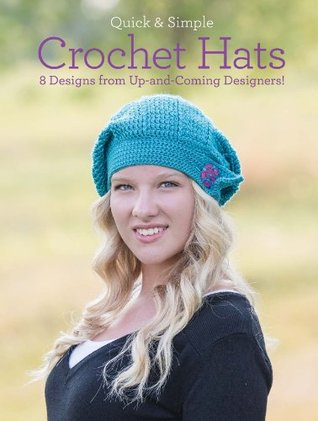 Quick & Simple Crochet Hats: 8 Designs from Up-and-Coming Designers! Melissa Armstrong