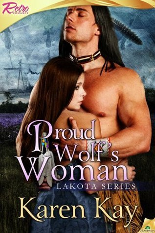 Proud Wolfs Woman: Lakota Karen Kay