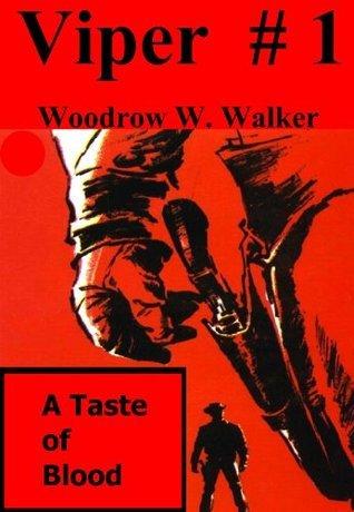A Taste of Blood (Viper #1)  by  Woodrow W. Walker