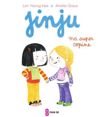 Jinju - ma super copine (Petits Matins)  by  Lim Yeong-hee