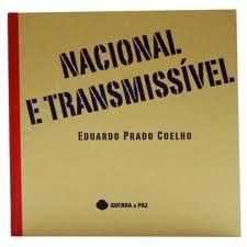Nacional e Transmissível Eduardo Prado Coelho