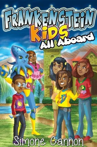 Frankenstein Kids : All Aboard ( Childrens eBook Series for ages 6,7,8,9.10,11,12) Simone Cannon