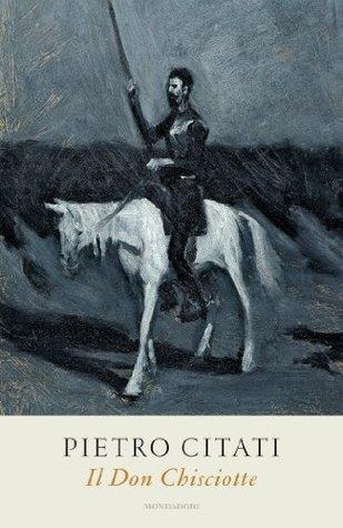Il Don Chisciotte (Saggi)  by  Pietro Citati