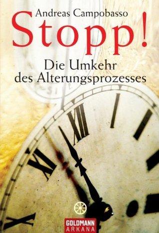 Stopp! Die Umkehr des Alterungsprozesses Andreas Campobasso