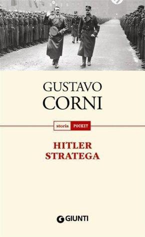 Hitler stratega  by  Gustavo Corni